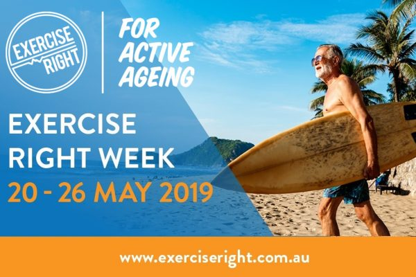 EXERCISE RIGHT WEEK | 20 – 26 MAY 2019